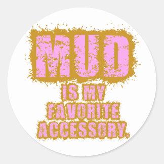 Mud is my Favorite Accessory Round Sticker