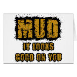 Mud, it looks good on you greeting card