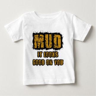 Mud, it looks good on you tshirts