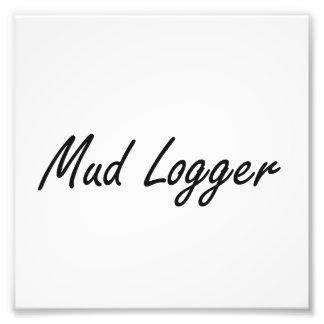 Mud Logger Artistic Job Design Photo Print