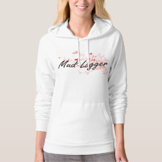 Mud Logger Artistic Job Design with Hearts Hooded Pullovers