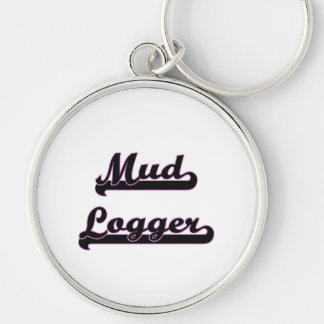 Mud Logger Classic Job Design Silver-Colored Round Keychain