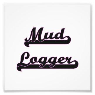 Mud Logger Classic Job Design Photo Print