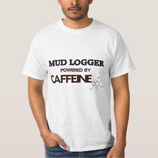 Mud Logger Powered by caffeine T Shirt