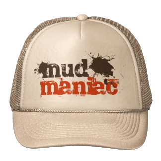 Mud Maniac Off-Road Four Wheelers Mud Lovers Gift Trucker Hat