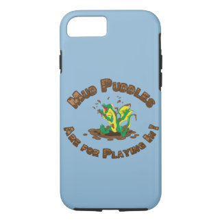 Mud Puddles Are for Playing In! iPhone 8/7 Case