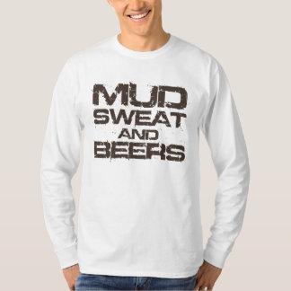 Mud Sweat and Beers T-Shirt