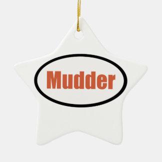 mudder ceramic ornament