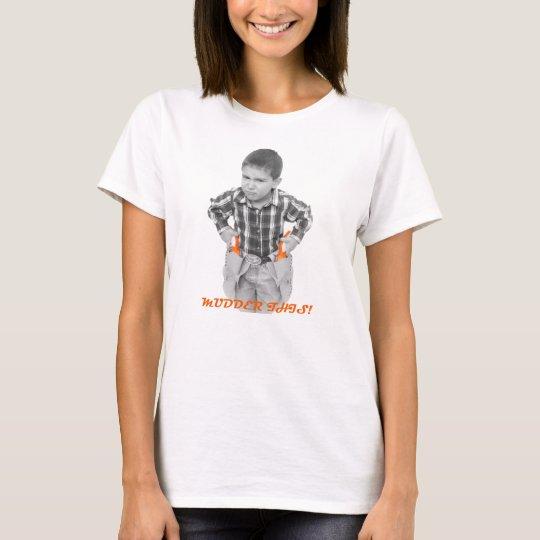 Mudder This T-Shirt