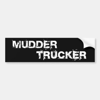 MUDDER TRUCKER CAR BUMPER STICKER