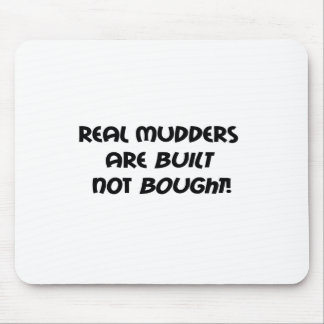 Mudders real se construye no comprado mousepads
