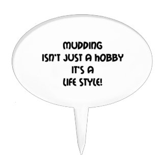 Mudding Isnt Just A Hobby Its A Lifestyle Cake Topper