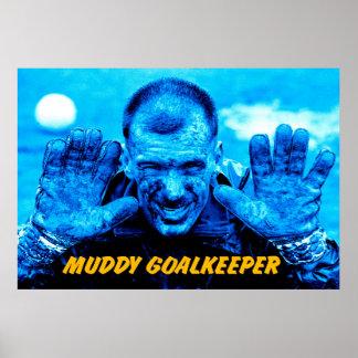 muddy goalkeeper poster