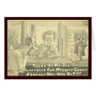 Mudville Greed Original Pencil Drawing Card