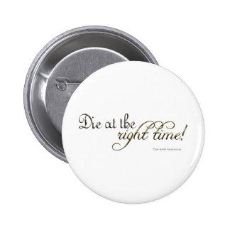 ¡Muera en el momento adecuado! (Nietzsche) Pin Redondo De 2 Pulgadas