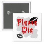 muera por favor pins