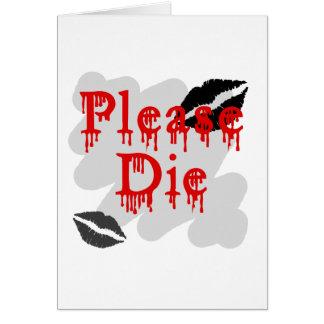 muera por favor tarjetas