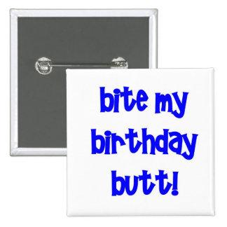¡Muerda mi extremo del cumpleaños Pin