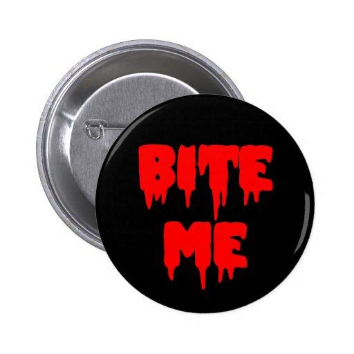 """""""Muérdame Bloody """" Pin Redondo De 2 Pulgadas"""