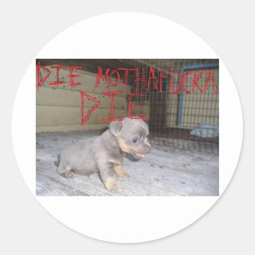 Muere Motherfucka muere perrito Etiquetas Redondas