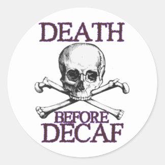 Muerte antes del Decaf Pegatina Redonda