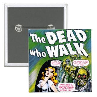 Muerto quién paseo - horror del zombi del vintage pin cuadrado