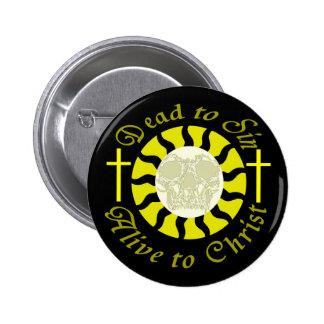 Muertos a sin - vivo a Cristo Pin Redondo De 2 Pulgadas