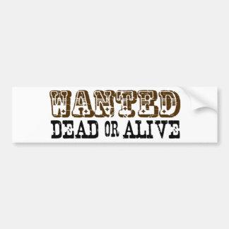 Muertos o vivo queridos pegatina de parachoque