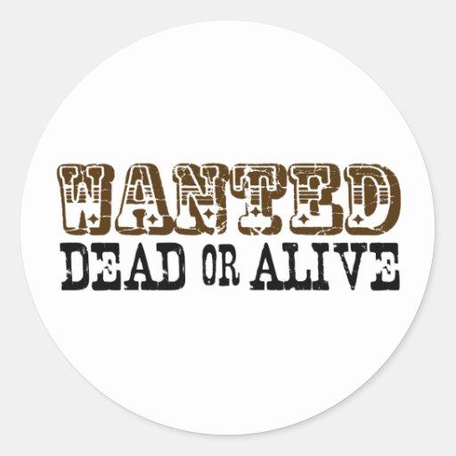 Muertos o vivo queridos pegatina redonda