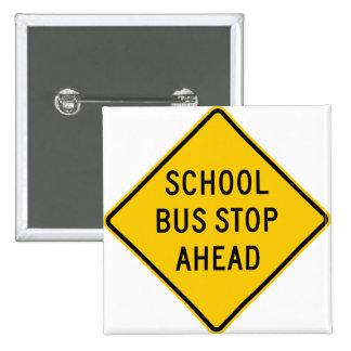 Muestra de la carretera de la parada de autobús es pin cuadrada 5 cm