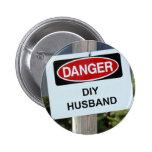 Muestra del marido del peligro DIY Pins