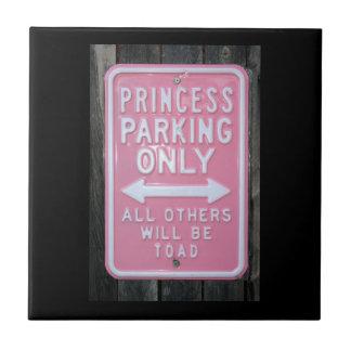 Muestra divertida de princesa Parking Only Azulejo Cuadrado Pequeño