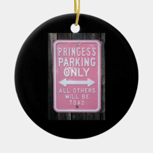 Muestra divertida de princesa Parking Only Ornamento De Reyes Magos