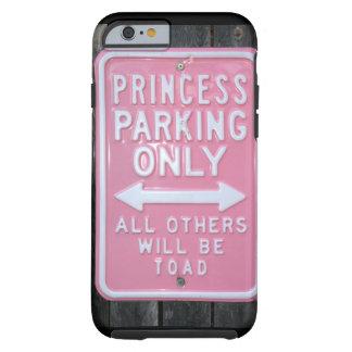Muestra divertida de princesa Parking Only Funda Para iPhone 6 Tough