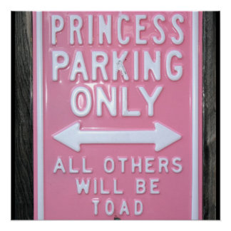 Muestra divertida de princesa Parking Only Perfect Poster
