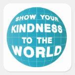 Muestre su amabilidad calcomanías cuadradass personalizadas