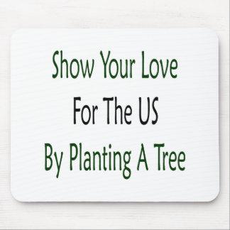 Muestre su amor para los E E U U plantando un árb Alfombrilla De Raton