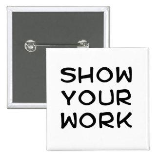 Muestre su trabajo pin