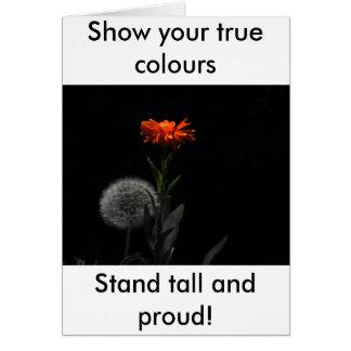 ¡Muestre sus colores verdaderos - coloqúese alto y Tarjeta De Felicitación