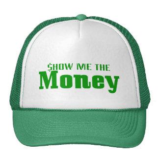 Muéstreme el dinero gorra