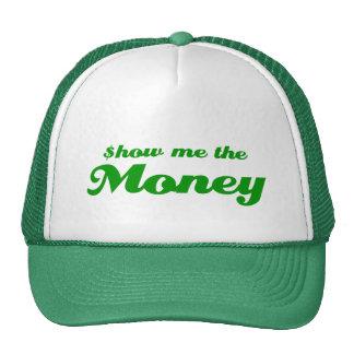 Muéstreme el dinero gorras