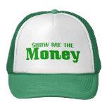 Muéstreme el dinero gorro