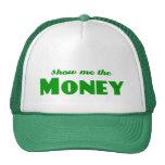 Muéstreme el dinero gorros