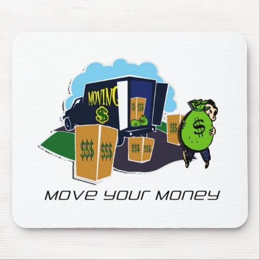 Mueva su campaña del dinero alfombrillas de raton
