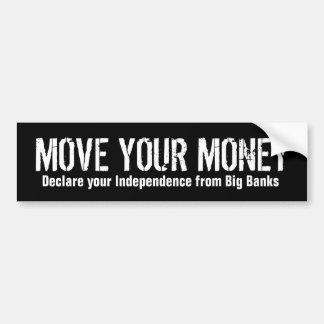 Mueva su dinero pegatina de parachoque