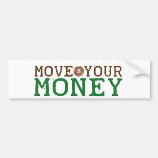 mueva su dinero (el desalojo urgente de banco) pegatina de parachoque