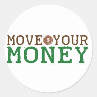 mueva su dinero (el desalojo urgente de banco) etiqueta redonda