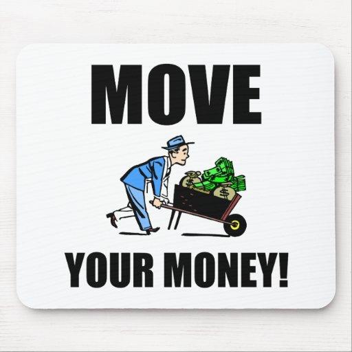 mueva su dinero tapetes de ratón