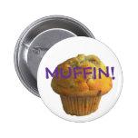 MUFFIN! 2 INCH ROUND BUTTON