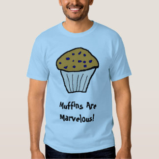 Muffins Are Marvelous! Tshirt
